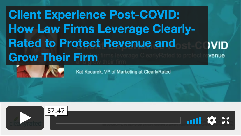 Client Experience Post-COVID: How Law Firms Leverage ClearlyRated to Protect Revenue and Grow Their Firm