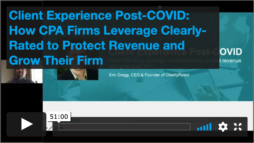 Client Experience Post-COVID: How CPA Firms Leverage ClearlyRated to Protect Revenue and Grow Their Firm